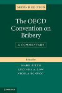 The OECD Convention on Bribery - A Commentary